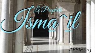 Prophète Ismael, ismail
