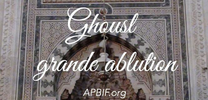 Ghousl, grande ablution